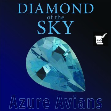 Diamond of the Sky by Azure Avians